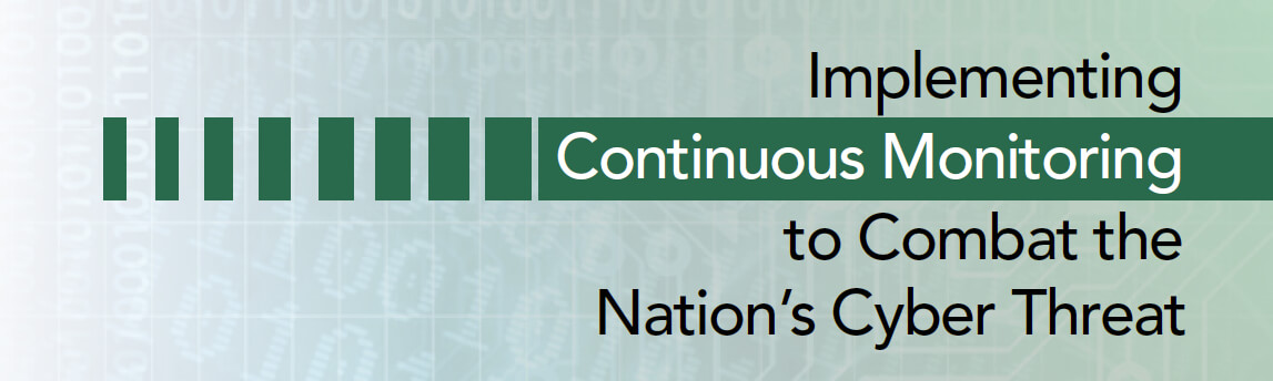 Implementing Continuous Monitoring to Combat the Nation's Cyber