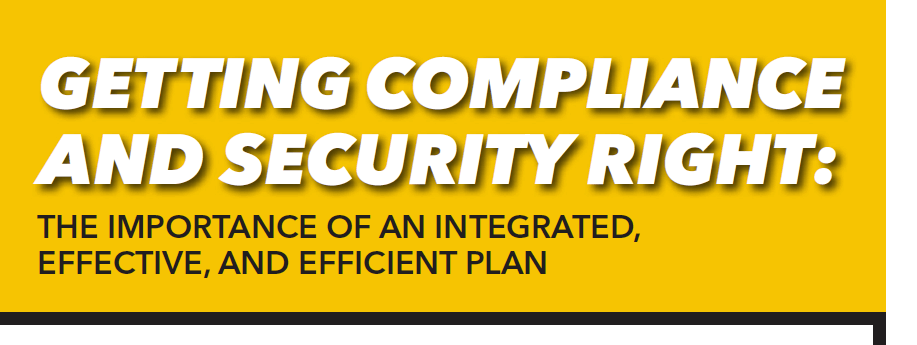 Getting Compliance and Security Right: The Importance of an