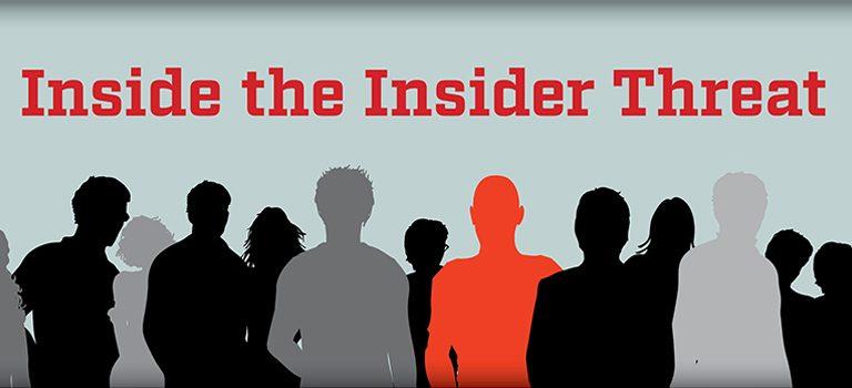 Inside the Insider Threat