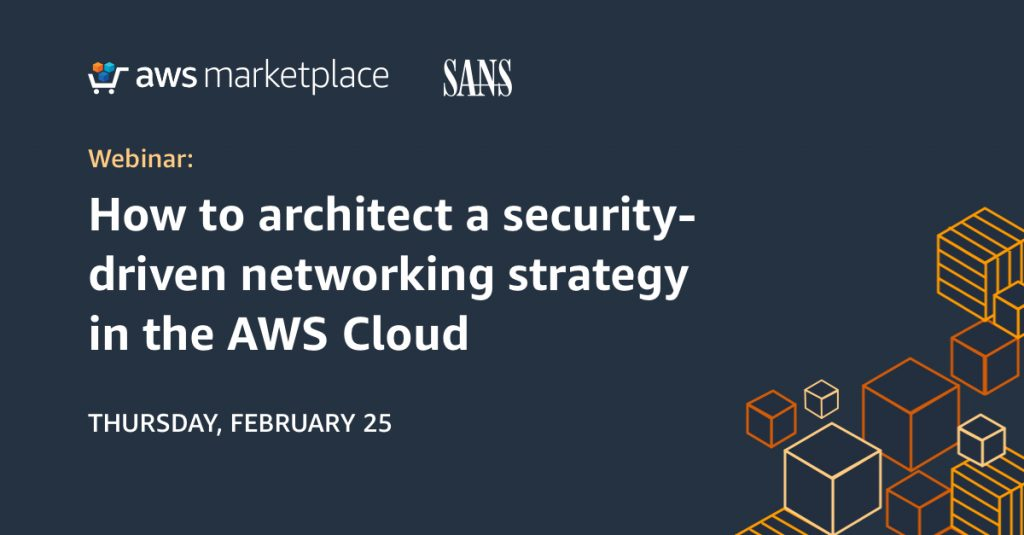 How to architect a security-driven networking strategy in the AWS Cloud
