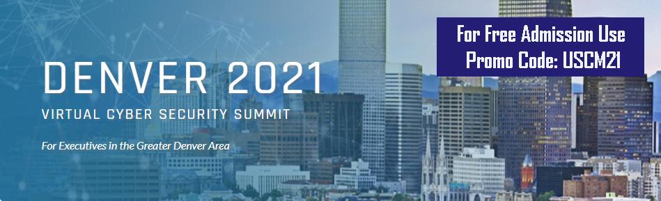 Denver 2021 Cyber Security Summit