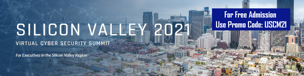Silicon Valley 2021 Cyber Security Summit