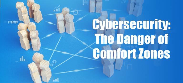 cybersecurity-the-danger-of-comfort-zones