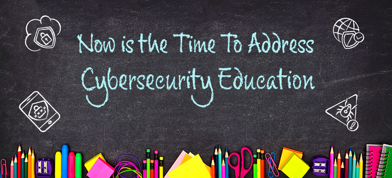 now-is-the-time-to-address-cybersecurity-education