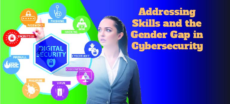 Addressing the Skills & Gender Gap in Cybersecurity