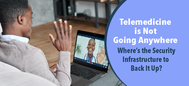 telemedicine-is-not-going-anywhere