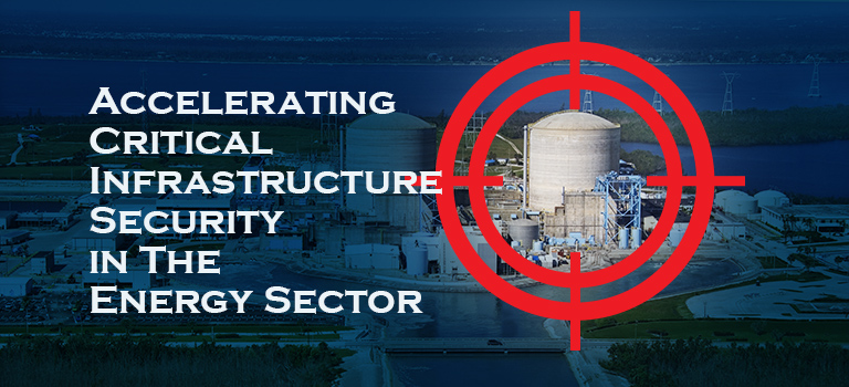 Accelerating Critical Infrastructure Security in The Energy Sector
