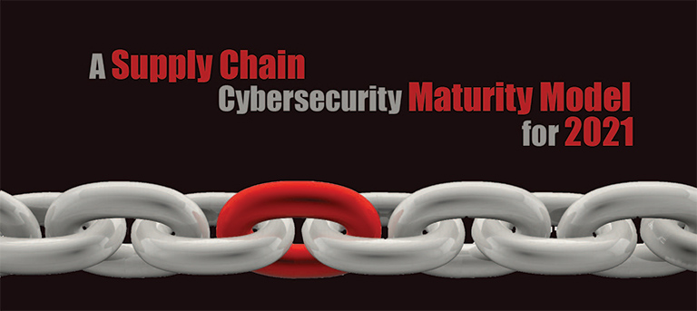A Supply Chain Cybersecurity Maturity Model for 2021 Featured Image