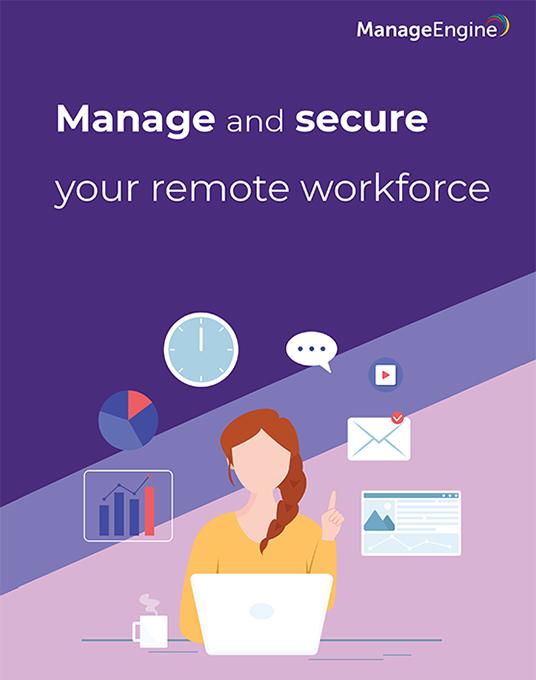 ManageEngine: Best Practices to Enforce Proper Remote Work