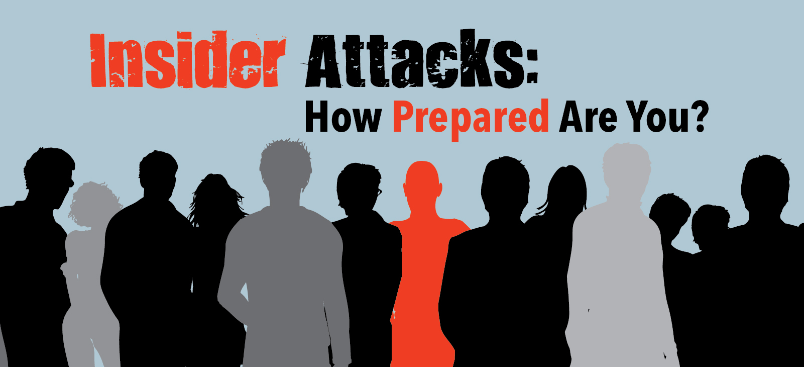 Insider Attacks: How Prepared Are You?