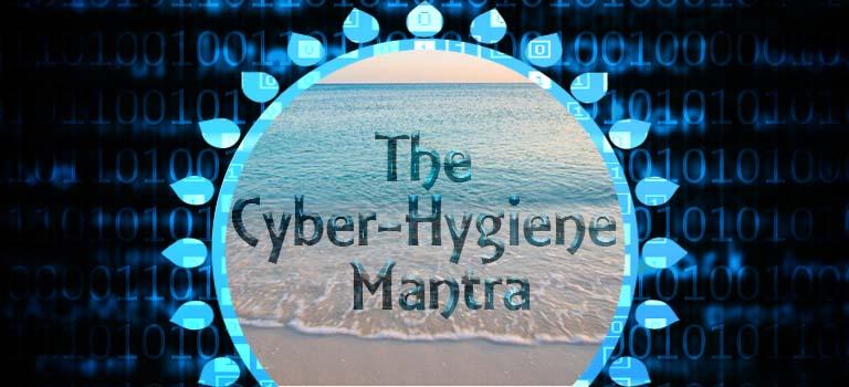 The Cyber Hygiene Mantra