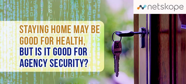 Staying Home May Be Good for Your Health, but Is It Good For Agency Security?